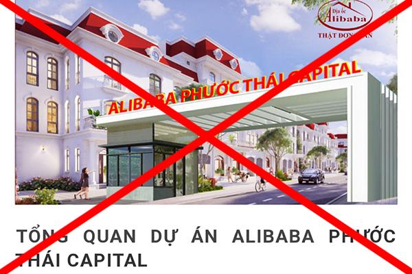 """Công ty cổ phần địa ốc Alibaba không có dự án ở xã Phước Thái (huyện Long Thành) nhưng vẫn rao bán đất nền dự án gọi là """"Alibaba Phước Thái Capital"""""""